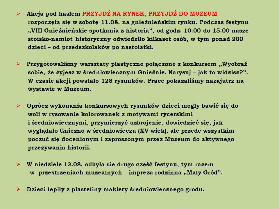 Akcja pod hasłem PRZYJDŹ NA RYNEK, PRZYJDŹ DO MUZEUM rozpoczęła się w sobotę 11.08. na gnieźnieńskim rynku. Podczas festynu VIII Gnieźnieńskie spotkan