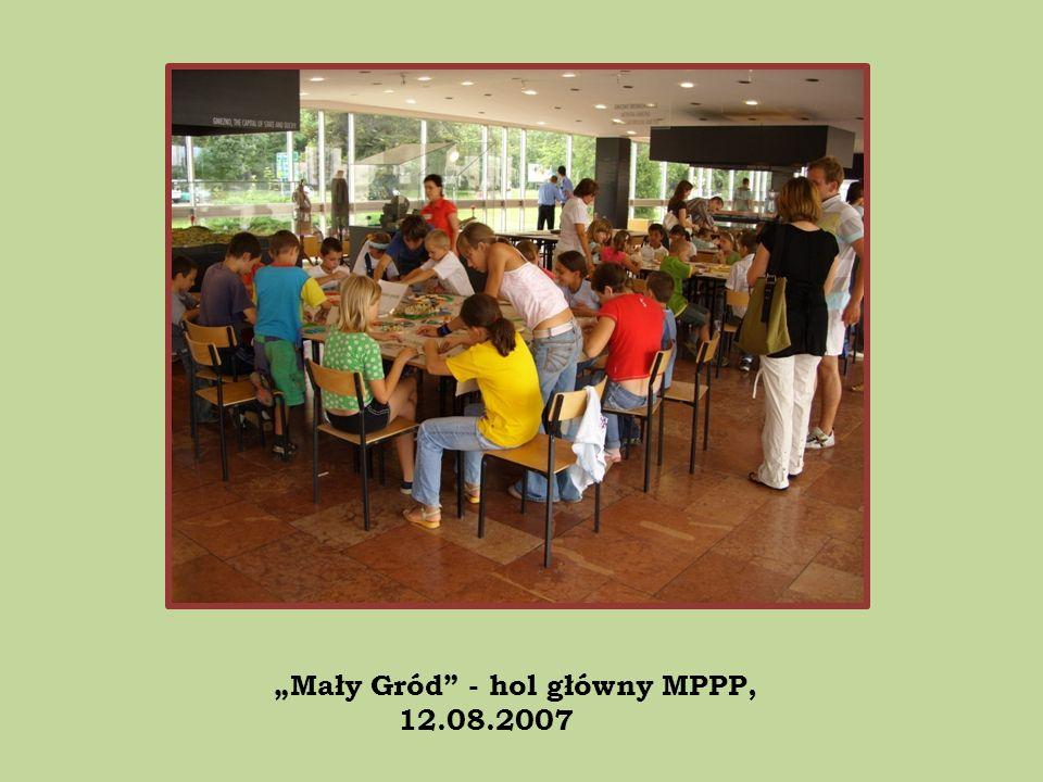 Mały Gród - hol główny MPPP, 12.08.2007