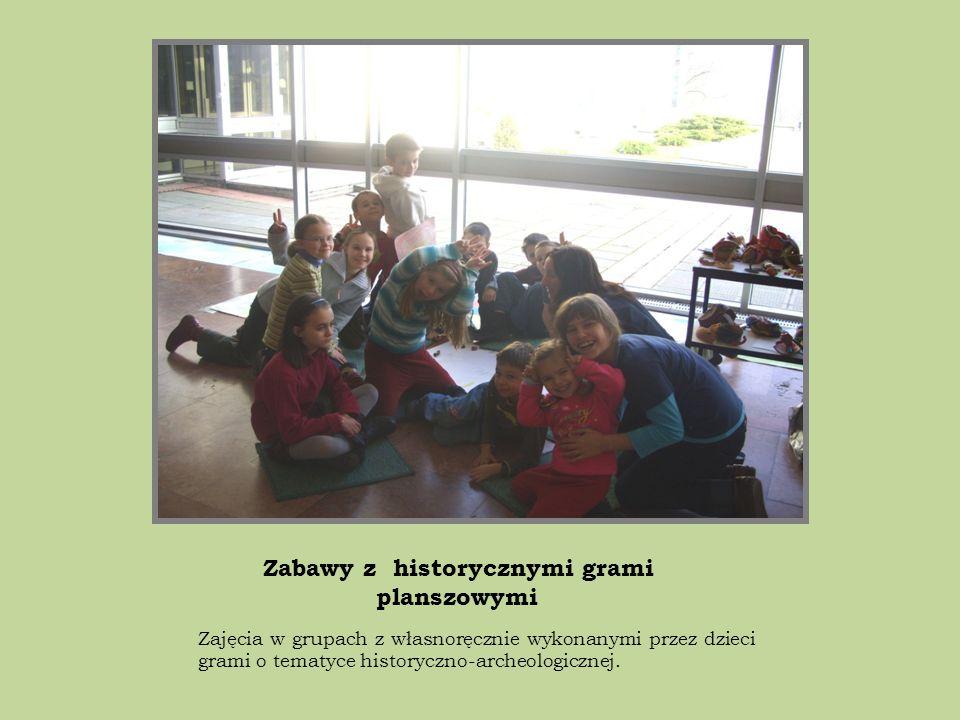 Zabawy z historycznymi grami planszowymi Zajęcia w grupach z własnoręcznie wykonanymi przez dzieci grami o tematyce historyczno-archeologicznej.