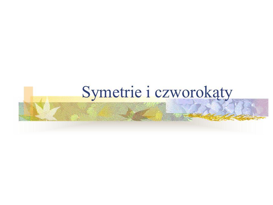 Symetrie i czworokąty