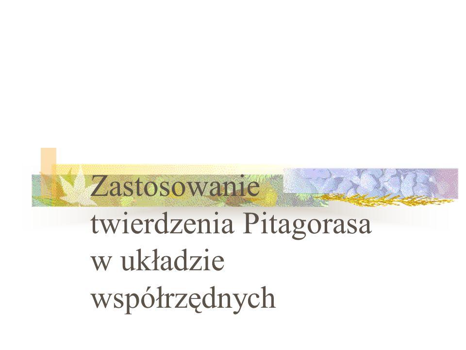 Zastosowanie twierdzenia Pitagorasa w układzie współrzędnych