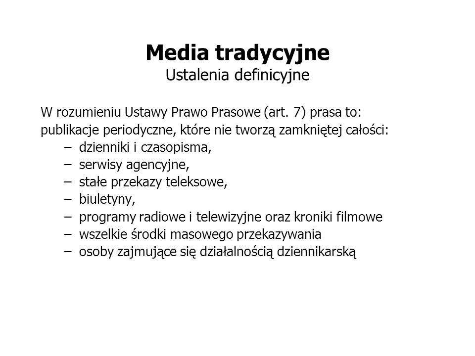 Media tradycyjne Ustalenia definicyjne W rozumieniu Ustawy Prawo Prasowe (art.