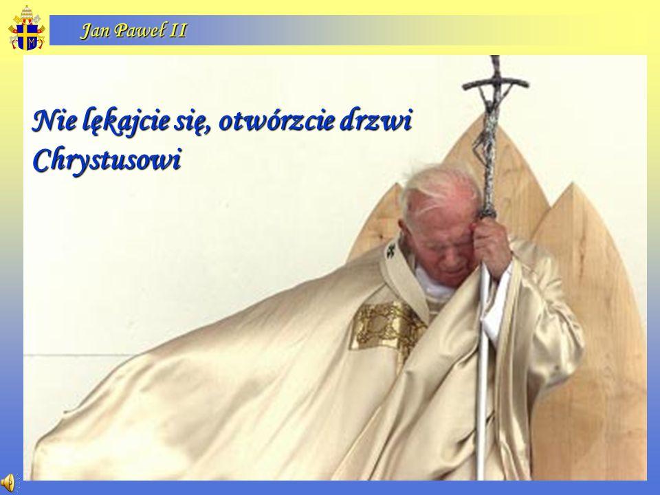 Jan Paweł II Nie lękajcie się, otwórzcie drzwi Chrystusowi