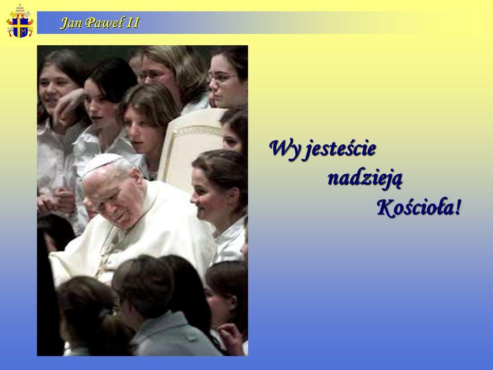 Jan Paweł II Wy jesteście nadziejąKościoła!