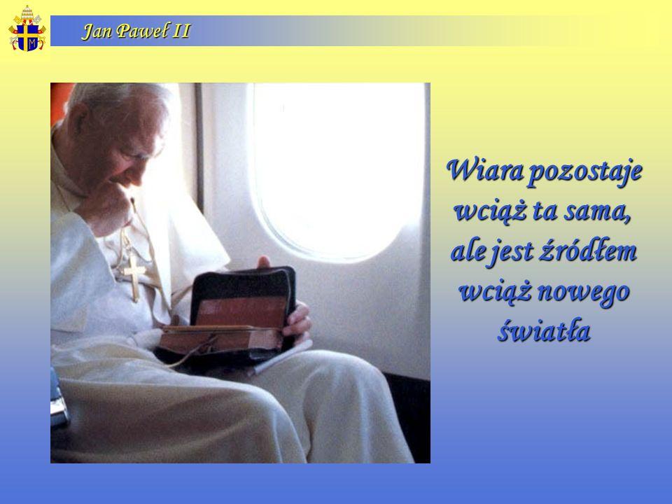 Jan Paweł II Każde ludzkie zadanie, aby osiągnęło swój cel, musi znaleźć oparcie w modlitwie.