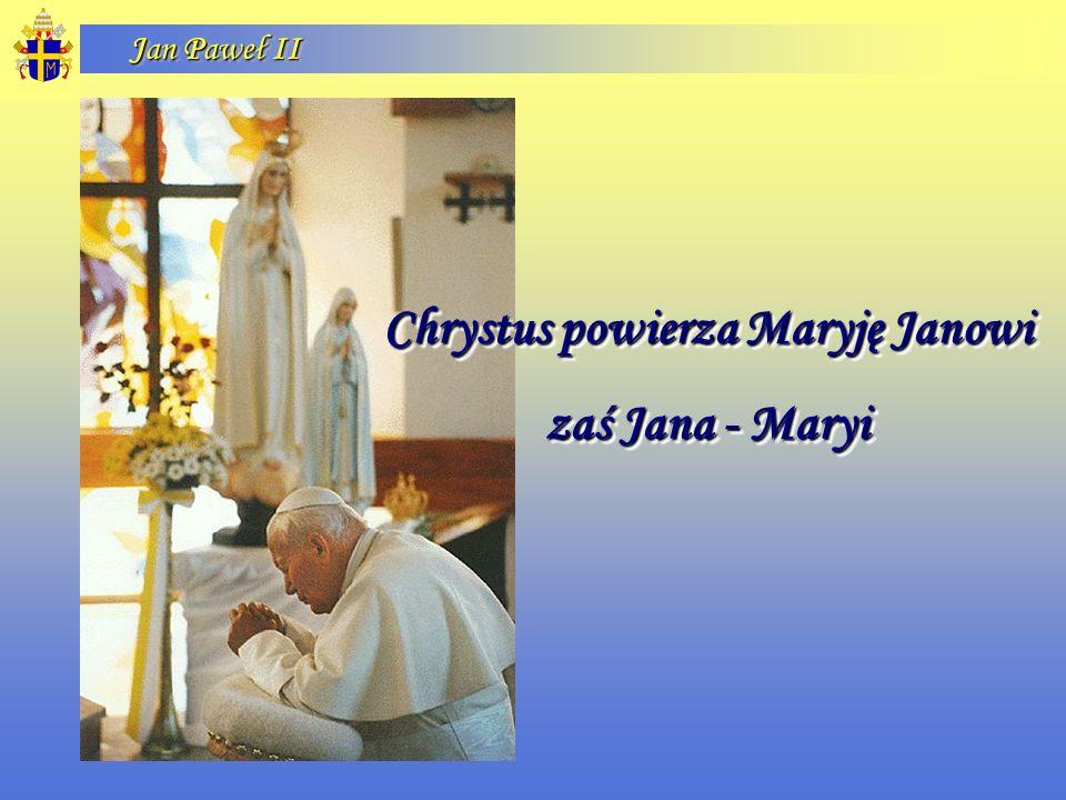 Chrystus powierza Maryję Janowi zaś Jana - Maryi Chrystus powierza Maryję Janowi zaś Jana - Maryi
