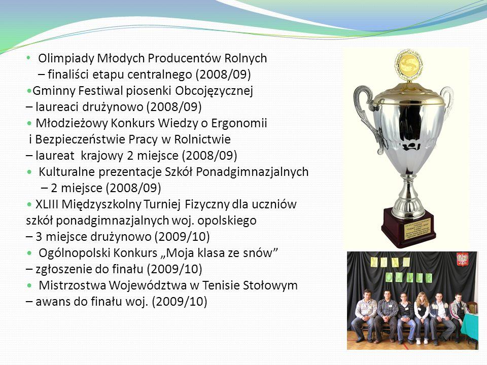 Sukcesy uczniów w olimpiadach, konkursach, turniejach i zawodach w latach 2007/11 Olimpiada Wiedzy i Umiejętności Rolniczych – 2 laureatów i 2 finalistów - blok produkcja zwierzęca, mechanizacja rolnictwa (2007/08, 2008/09, 2009/10).