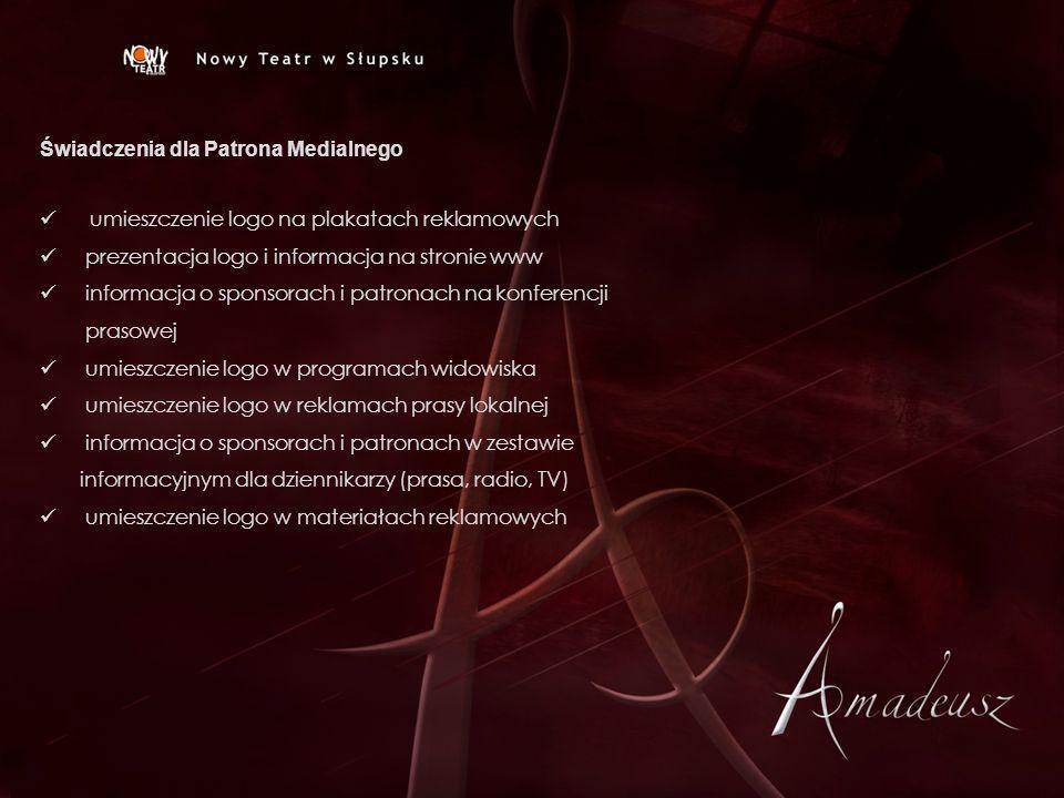 Świadczenia dla Patrona Medialnego umieszczenie logo na plakatach reklamowych prezentacja logo i informacja na stronie www informacja o sponsorach i p