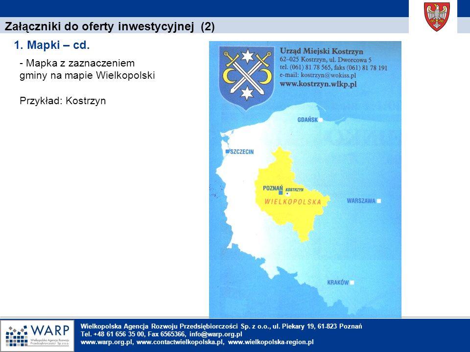 1. Einleitung Załączniki do oferty inwestycyjnej (2) 1. Mapki – cd. Wielkopolska Agencja Rozwoju Przedsiębiorczości Sp. z o.o., ul. Piekary 19, 61-823