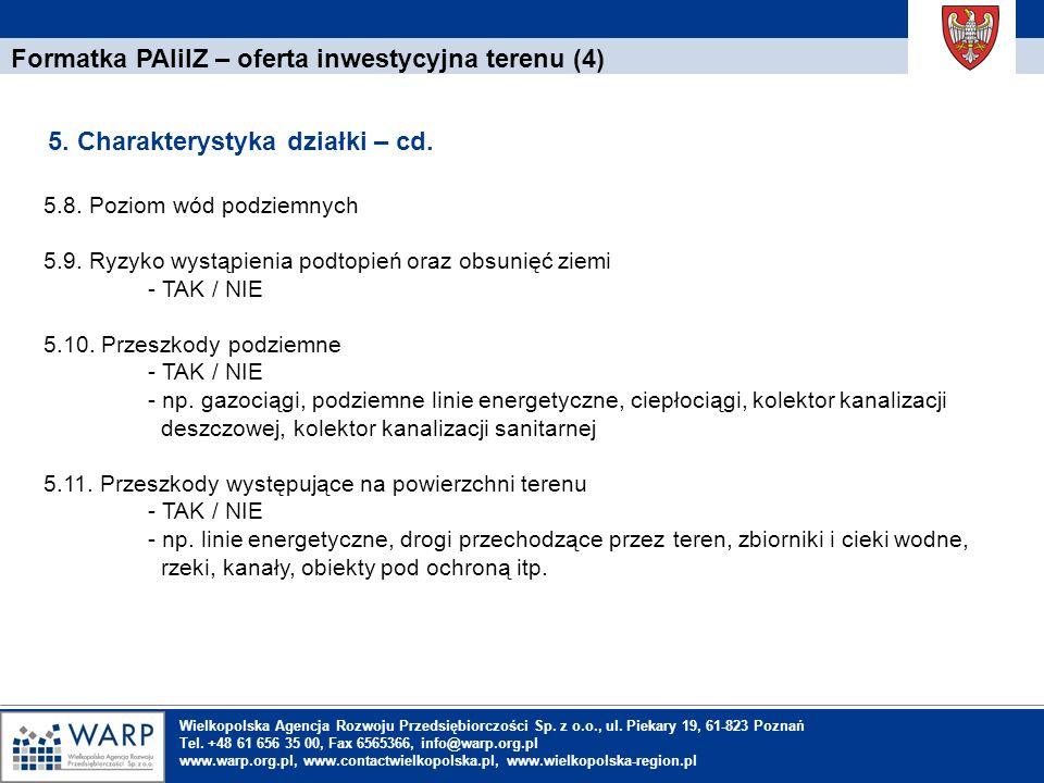 1. Einleitung Formatka PAIiIZ – oferta inwestycyjna terenu (4) 5.8. Poziom wód podziemnych 5.9. Ryzyko wystąpienia podtopień oraz obsunięć ziemi - TAK