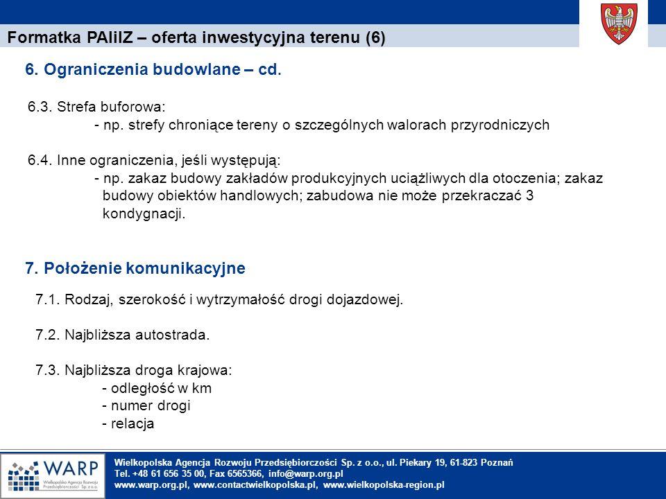 1. Einleitung Formatka PAIiIZ – oferta inwestycyjna terenu (6) 6.3. Strefa buforowa: - np. strefy chroniące tereny o szczególnych walorach przyrodnicz