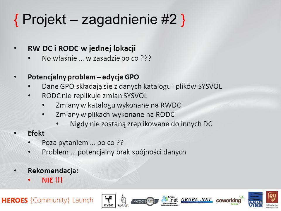 { Projekt – zagadnienie #2 } RW DC i RODC w jednej lokacji No właśnie … w zasadzie po co ??? Potencjalny problem – edycja GPO Dane GPO składają się z