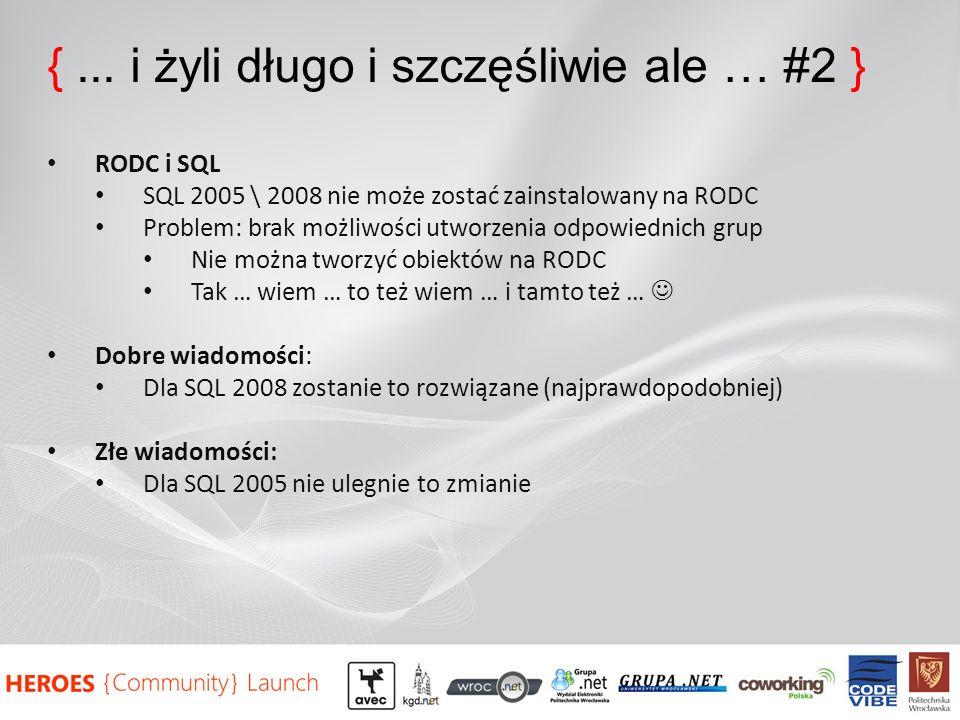 {... i żyli długo i szczęśliwie ale … #2 } RODC i SQL SQL 2005 \ 2008 nie może zostać zainstalowany na RODC Problem: brak możliwości utworzenia odpowi