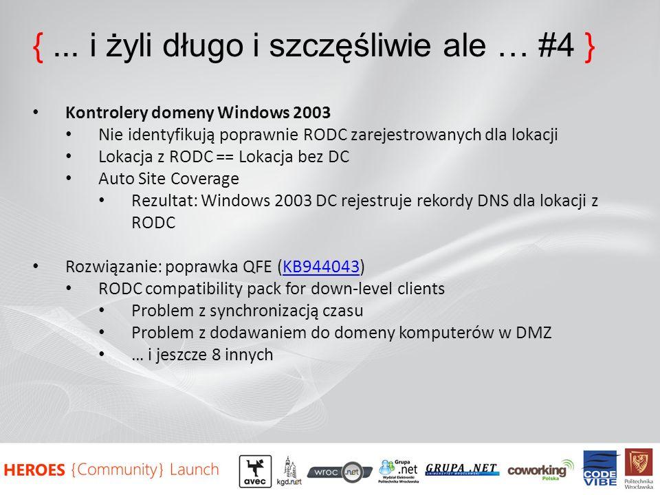 {... i żyli długo i szczęśliwie ale … #4 } Kontrolery domeny Windows 2003 Nie identyfikują poprawnie RODC zarejestrowanych dla lokacji Lokacja z RODC