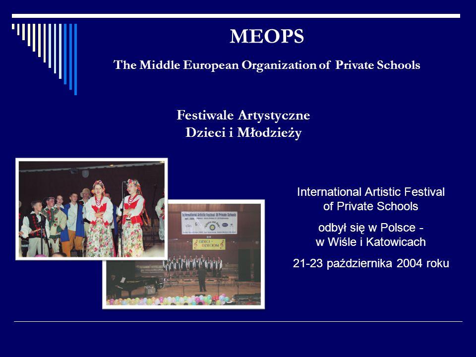 MEOPS The Middle European Organization of Private Schools Festiwale Artystyczne Dzieci i Młodzieży International Artistic Festival of Private Schools