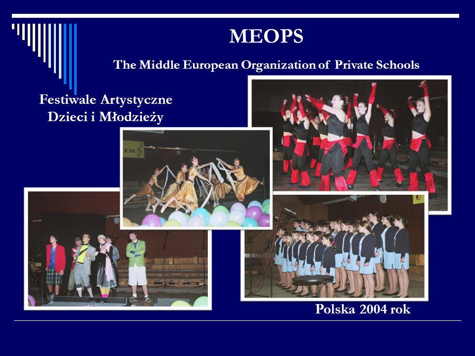 MEOPS The Middle European Organization of Private Schools Polska 2004 rok Festiwale Artystyczne Dzieci i Młodzieży