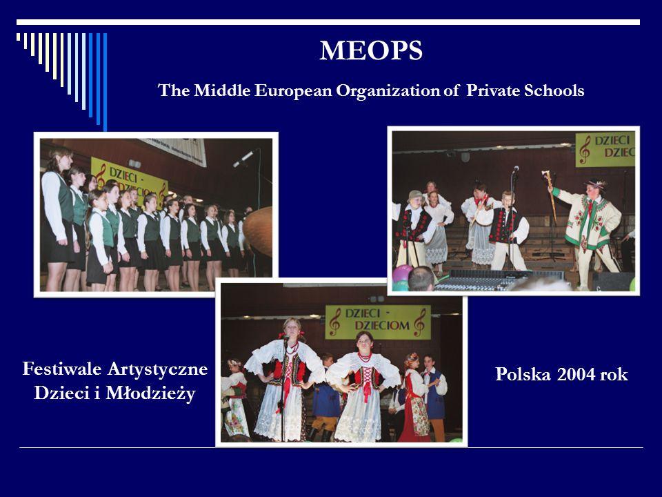 MEOPS The Middle European Organization of Private Schools Festiwale Artystyczne Dzieci i Młodzieży Polska 2004 rok
