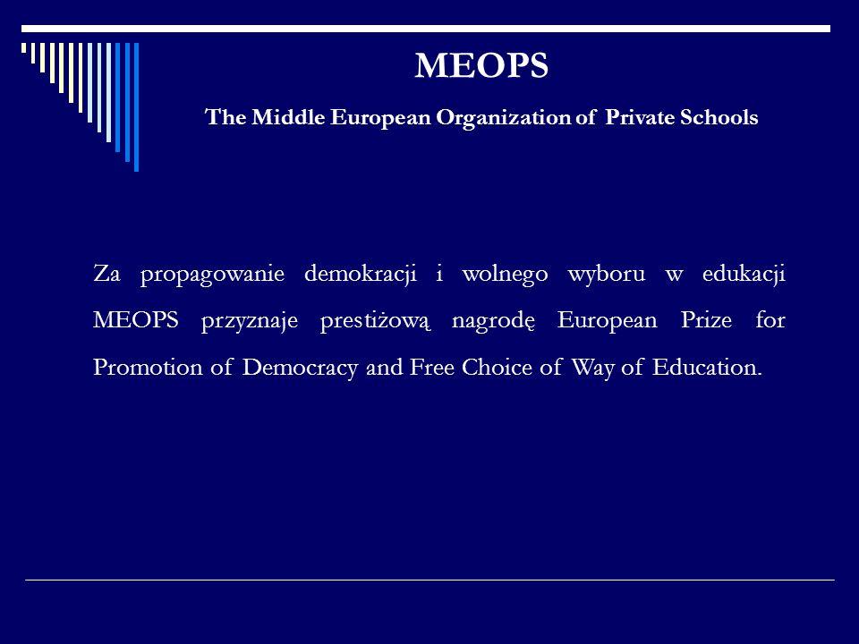 MEOPS The Middle European Organization of Private Schools Za propagowanie demokracji i wolnego wyboru w edukacji MEOPS przyznaje prestiżową nagrodę Eu