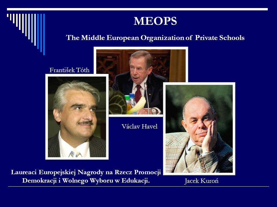 MEOPS The Middle European Organization of Private Schools Laureaci Europejskiej Nagrody na Rzecz Promocji Demokracji i Wolnego Wyboru w Edukacji. Jace