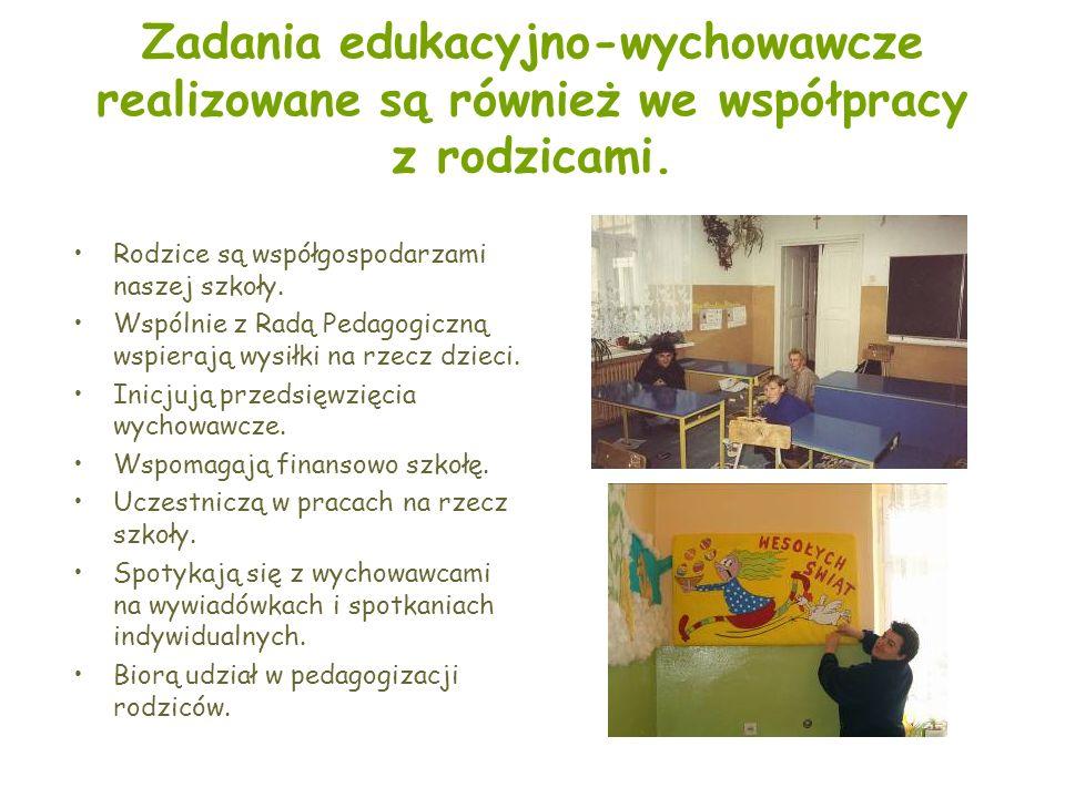 Zadania edukacyjno-wychowawcze realizowane są również we współpracy z rodzicami.