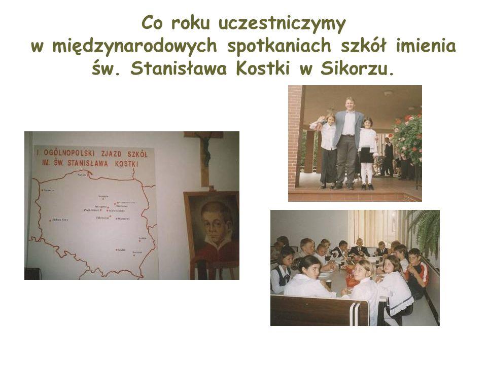 Co roku uczestniczymy w międzynarodowych spotkaniach szkół imienia św. Stanisława Kostki w Sikorzu.