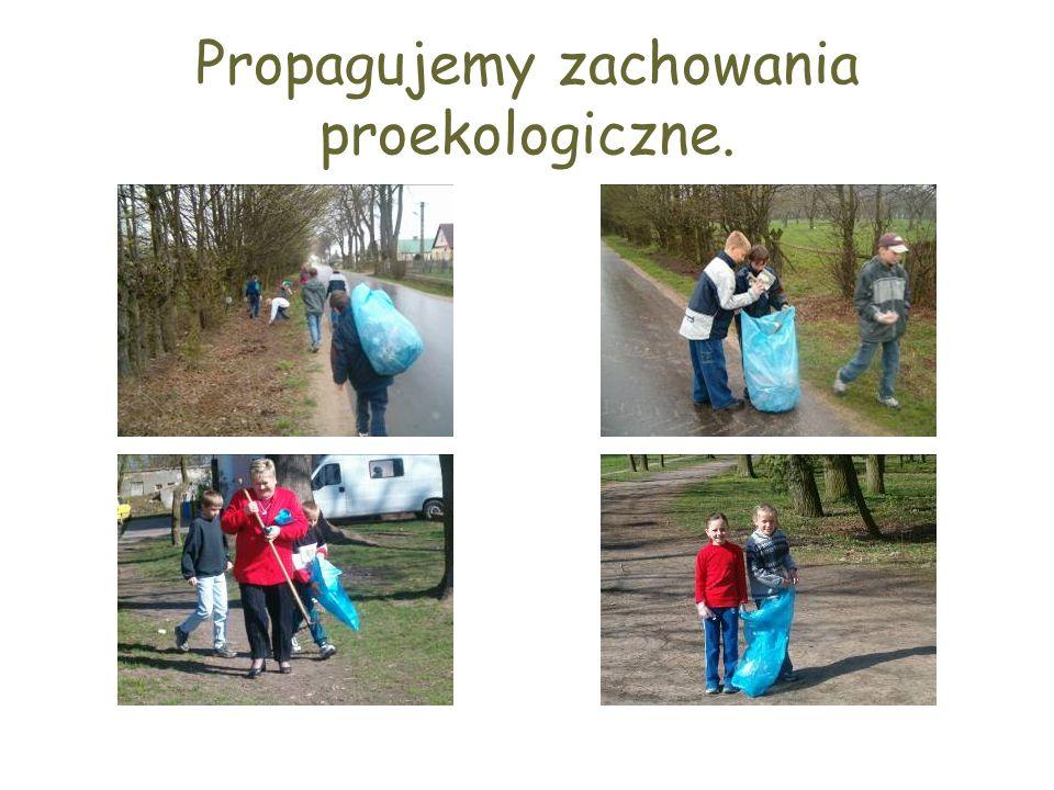 Propagujemy zachowania proekologiczne.