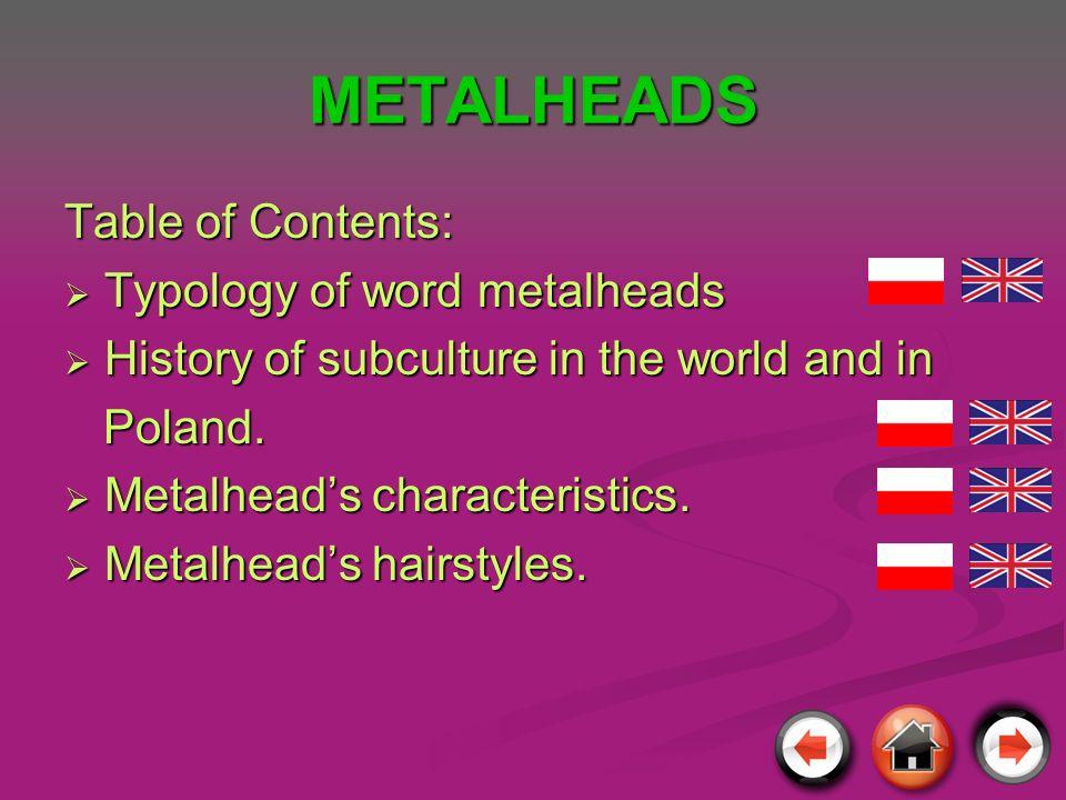 Historia powstania metalowców : Metalowcy to subkultura, która skupia fanów rocka, tzw.