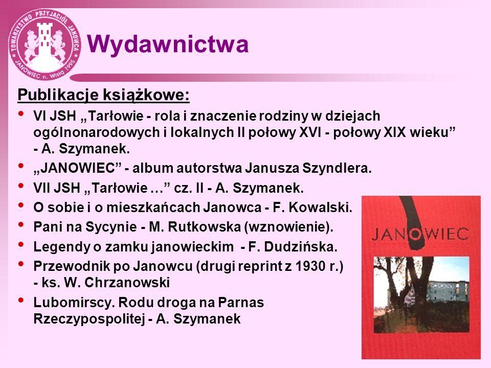 Wydawnictwa Publikacje książkowe: VI JSH Tarłowie - rola i znaczenie rodziny w dziejach ogólnonarodowych i lokalnych II połowy XVI - połowy XIX wieku