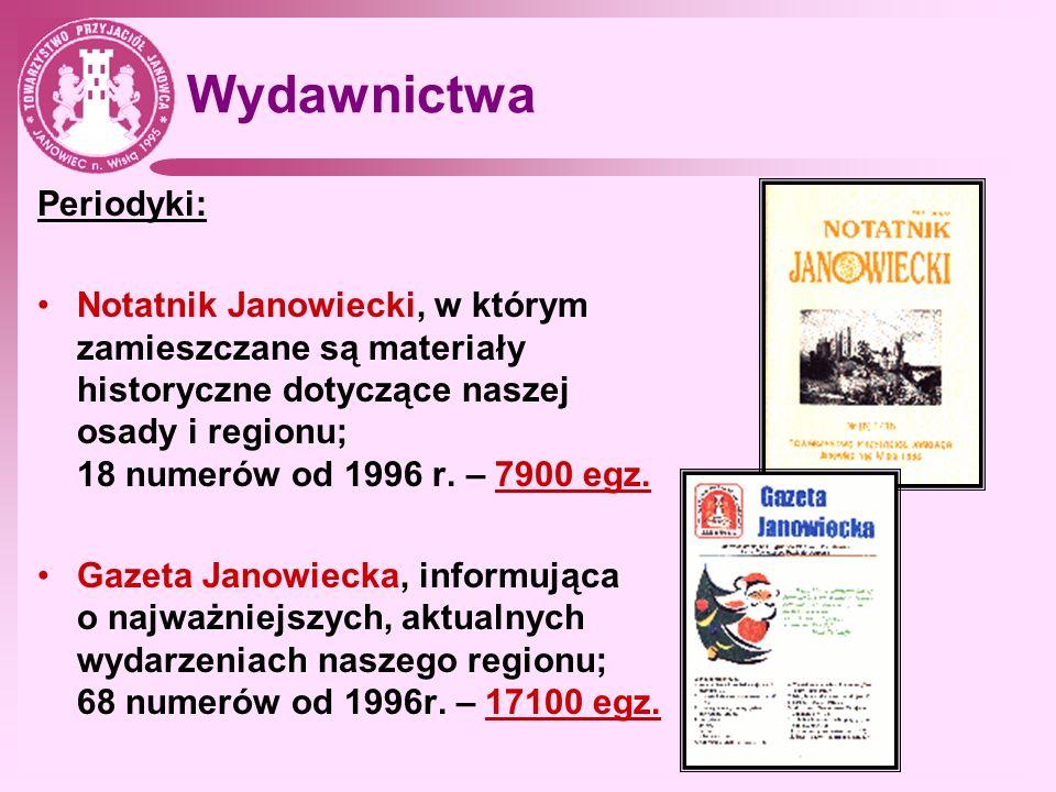 Wydawnictwa Periodyki: Notatnik Janowiecki, w którym zamieszczane są materiały historyczne dotyczące naszej osady i regionu; 18 numerów od 1996 r. – 7