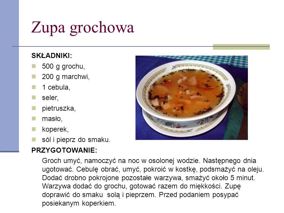 Zupa grochowa SKŁADNIKI: 500 g grochu, 200 g marchwi, 1 cebula, seler, pietruszka, masło, koperek, sól i pieprz do smaku. PRZYGOTOWANIE: Groch umyć, n