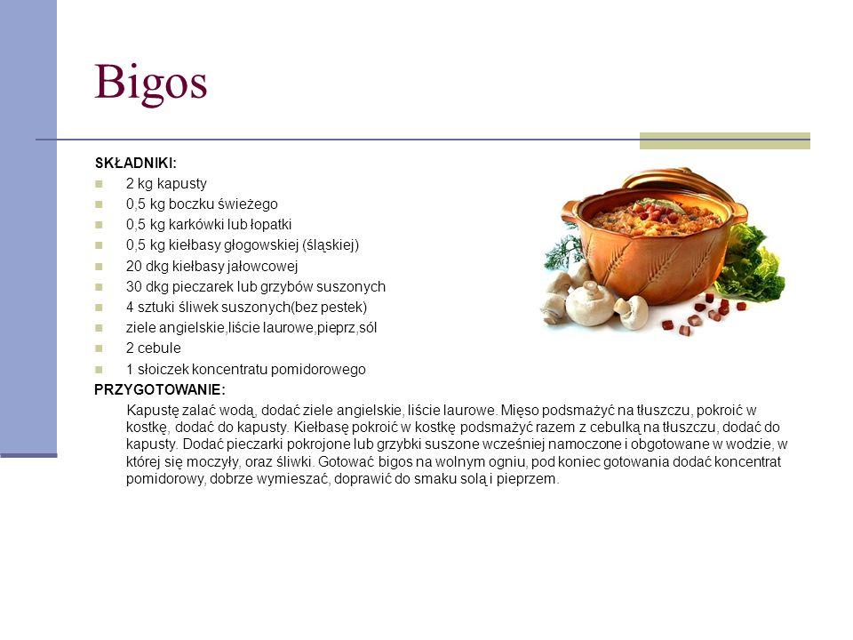 Bigos SKŁADNIKI: 2 kg kapusty 0,5 kg boczku świeżego 0,5 kg karkówki lub łopatki 0,5 kg kiełbasy głogowskiej (śląskiej) 20 dkg kiełbasy jałowcowej 30