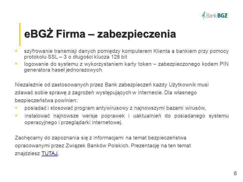 7 eBGŻ Firma – logowanie https://www.ebgzfirma.pl https://www.ebgzfirma.pl Uruchom https://www.ebgzfirma.plhttps://www.ebgzfirma.pl Podaj nazwę użytkownika a następnie wciśnij Zaloguj się Wprowadź hasło i autoryzuj logowanie korzystając z tokena:
