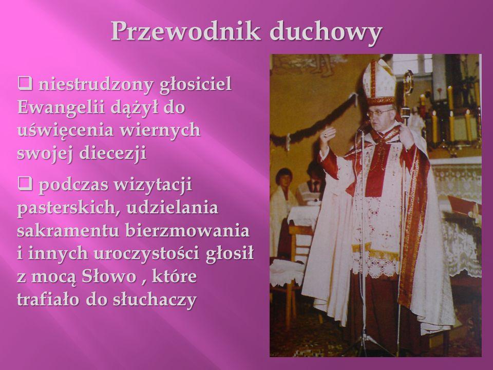 Przewodnik duchowy niestrudzony głosiciel Ewangelii dążył do uświęcenia wiernych swojej diecezji niestrudzony głosiciel Ewangelii dążył do uświęcenia