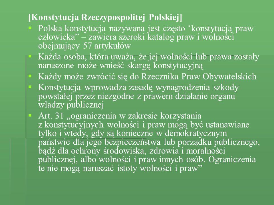 [Konstytucja Rzeczypospolitej Polskiej] Polska konstytucja nazywana jest często konstytucją praw człowieka – zawiera szeroki katalog praw i wolności o