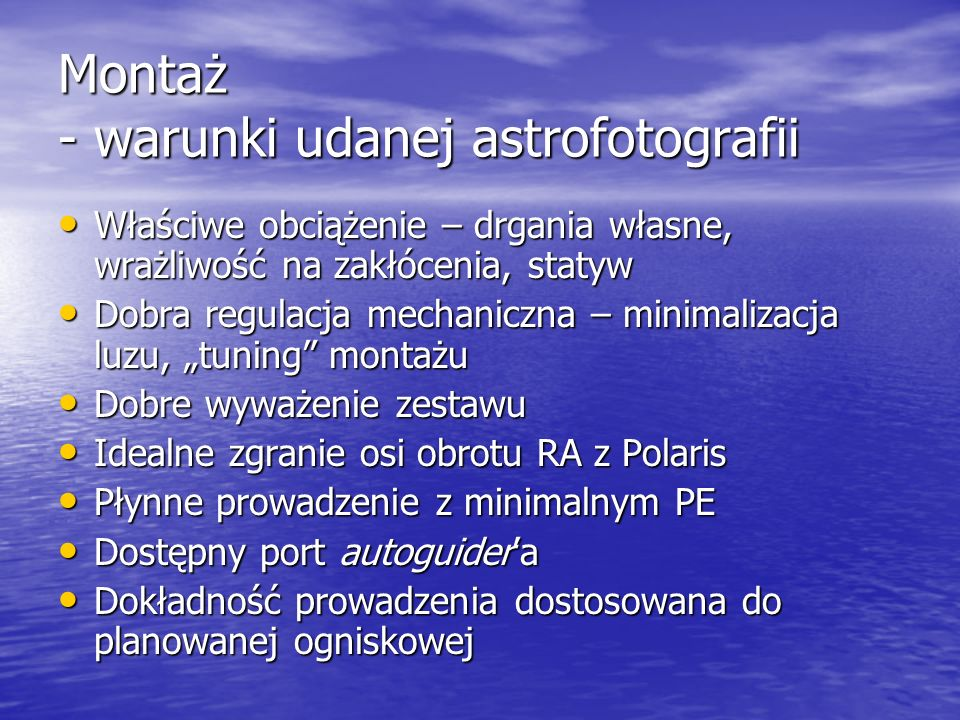 Montaż - warunki udanej astrofotografii Właściwe obciążenie – drgania własne, wrażliwość na zakłócenia, statyw Właściwe obciążenie – drgania własne, w