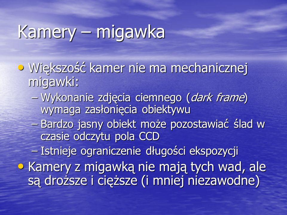 Kamery – migawka Większość kamer nie ma mechanicznej migawki: Większość kamer nie ma mechanicznej migawki: –Wykonanie zdjęcia ciemnego (dark frame) wy
