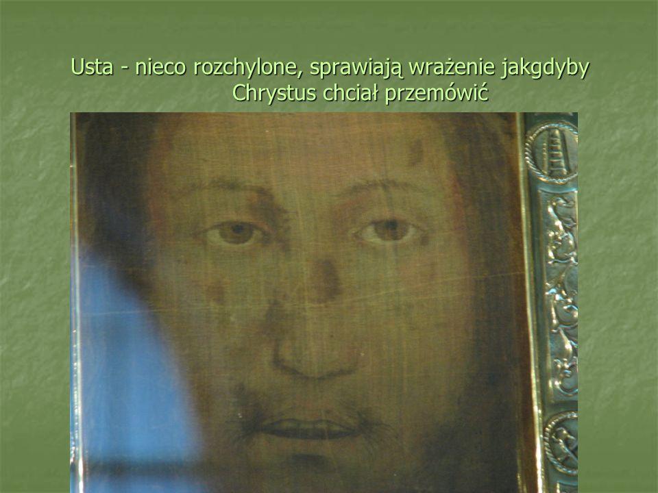 Usta - nieco rozchylone, sprawiają wrażenie jakgdyby Chrystus chciał przemówić