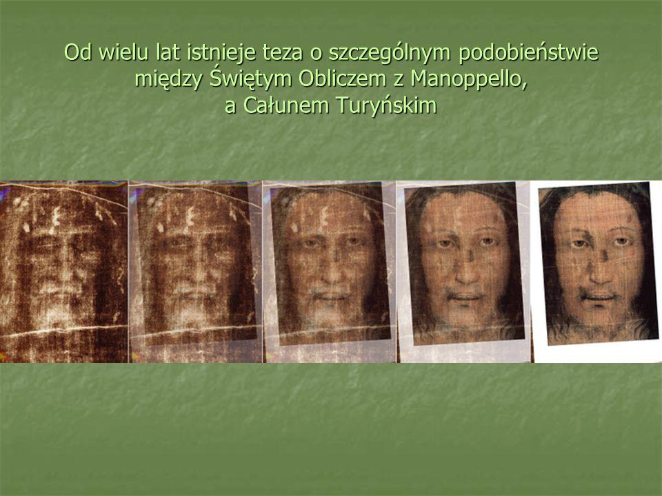 Od wielu lat istnieje teza o szczególnym podobieństwie między Świętym Obliczem z Manoppello, a Całunem Turyńskim