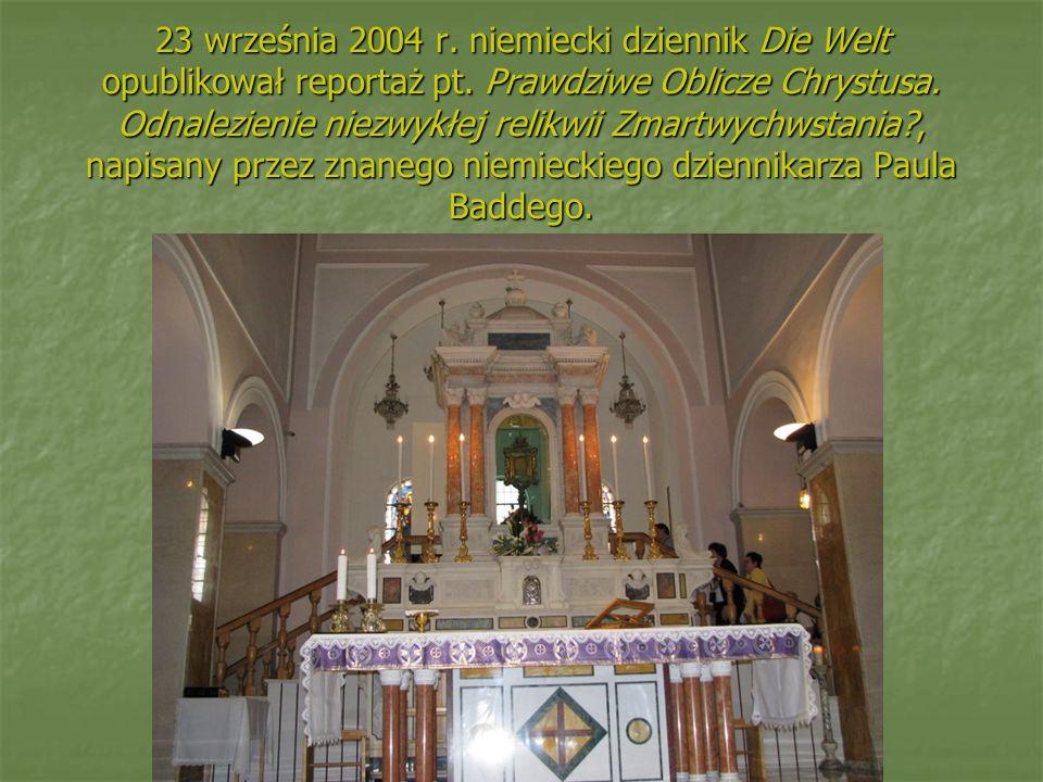 23 września 2004 r. niemiecki dziennik Die Welt opublikował reportaż pt. Prawdziwe Oblicze Chrystusa. Odnalezienie niezwykłej relikwii Zmartwychwstani