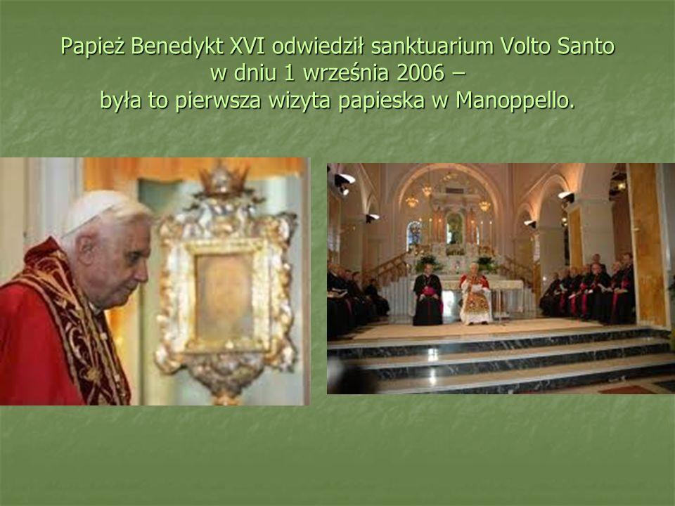 Papież Benedykt XVI odwiedził sanktuarium Volto Santo w dniu 1 września 2006 – była to pierwsza wizyta papieska w Manoppello.