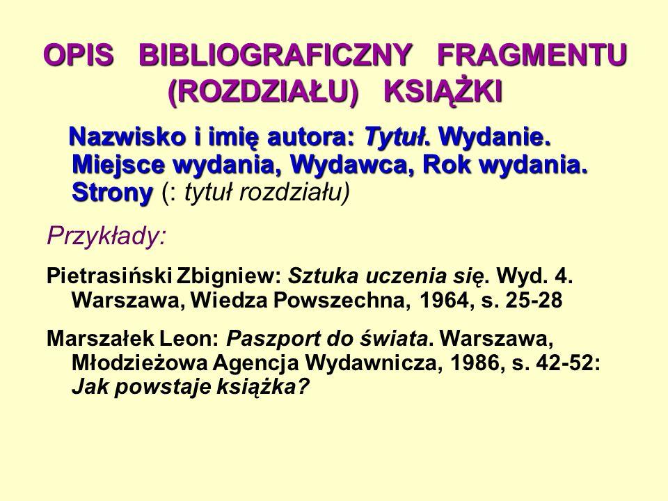 OPIS BIBLIOGRAFICZNY FRAGMENTU (ROZDZIAŁU) KSIĄŻKI Nazwisko i imię autora: Tytuł.
