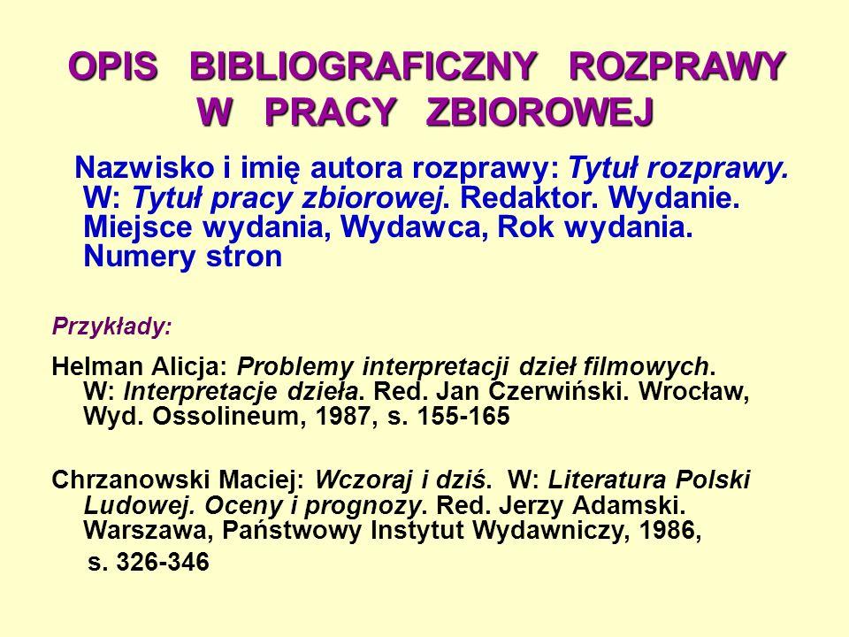 OPIS BIBLIOGRAFICZNY ROZPRAWY W PRACY ZBIOROWEJ Nazwisko i imię autora rozprawy: Tytuł rozprawy.