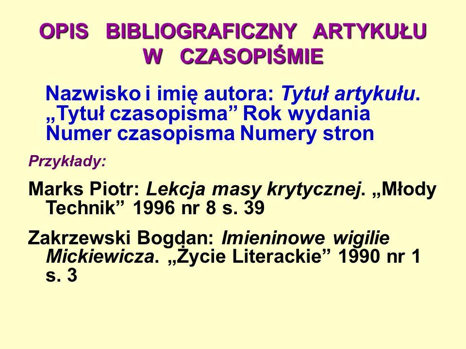 OPIS BIBLIOGRAFICZNY ARTYKUŁU W CZASOPIŚMIE Nazwisko i imię autora: Tytuł artykułu.