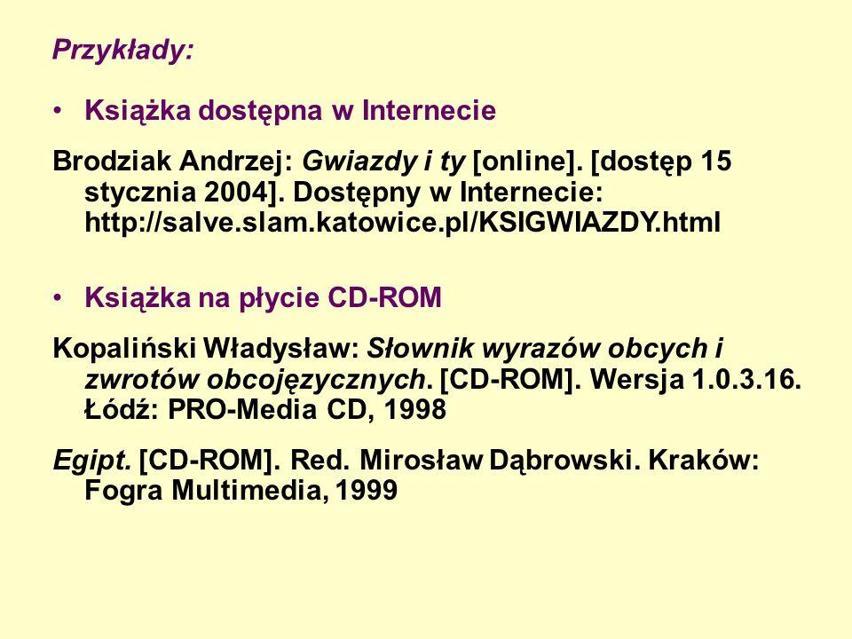 Przykłady: Książka dostępna w Internecie Brodziak Andrzej: Gwiazdy i ty [online].