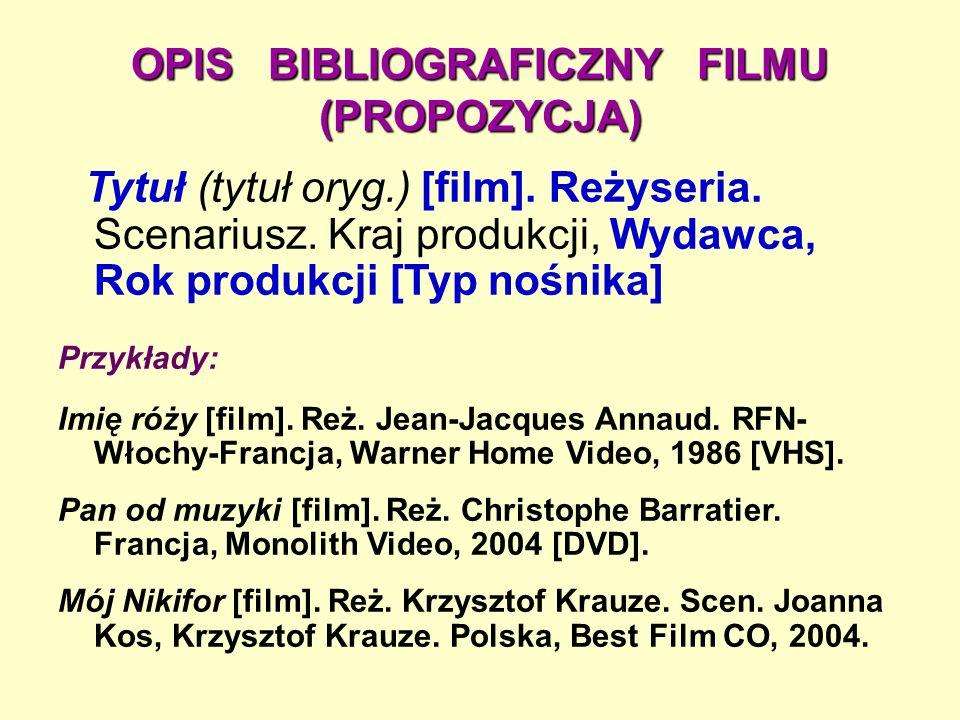 OPIS BIBLIOGRAFICZNY FILMU (PROPOZYCJA) Tytuł (tytuł oryg.) [film].