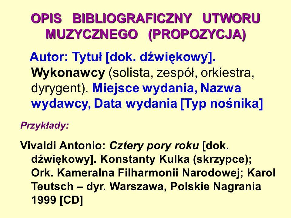 OPIS BIBLIOGRAFICZNY UTWORU MUZYCZNEGO (PROPOZYCJA) Autor: Tytuł [dok.