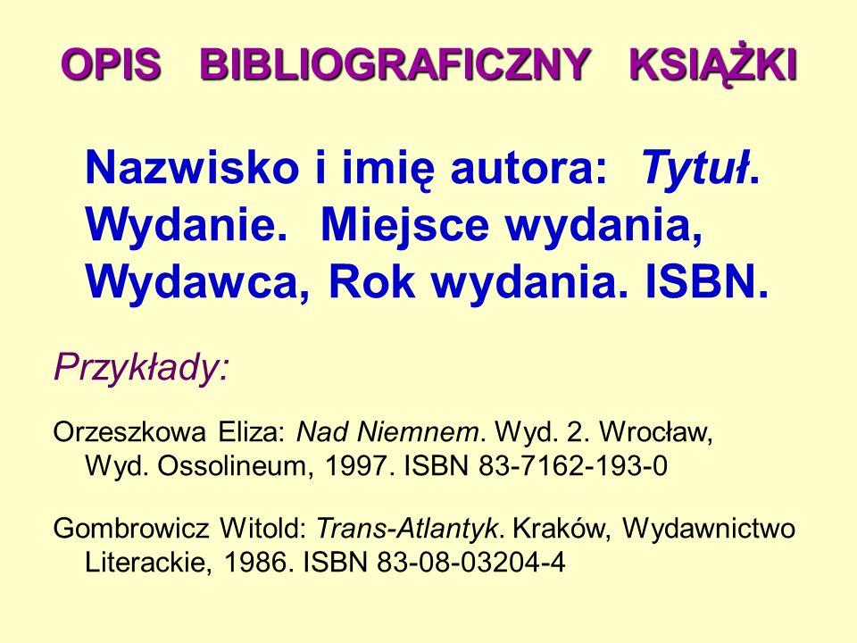 OPIS BIBLIOGRAFICZNY KSIĄŻKI Nazwisko i imię autora: Tytuł.