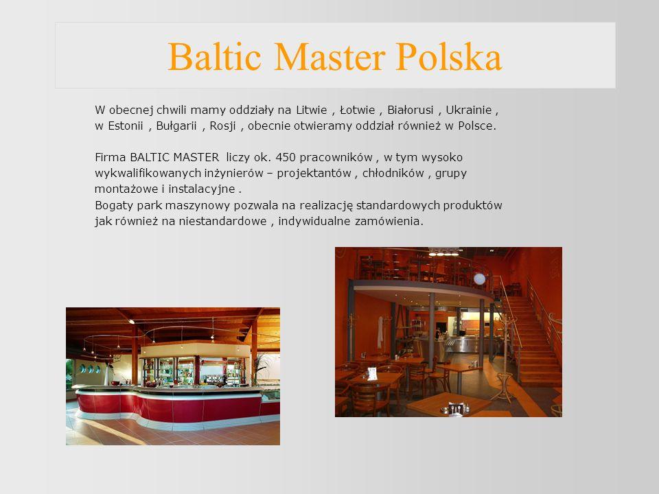 Baltic Master Polska W obecnej chwili mamy oddziały na Litwie, Łotwie, Białorusi, Ukrainie, w Estonii, Bułgarii, Rosji, obecnie otwieramy oddział również w Polsce.
