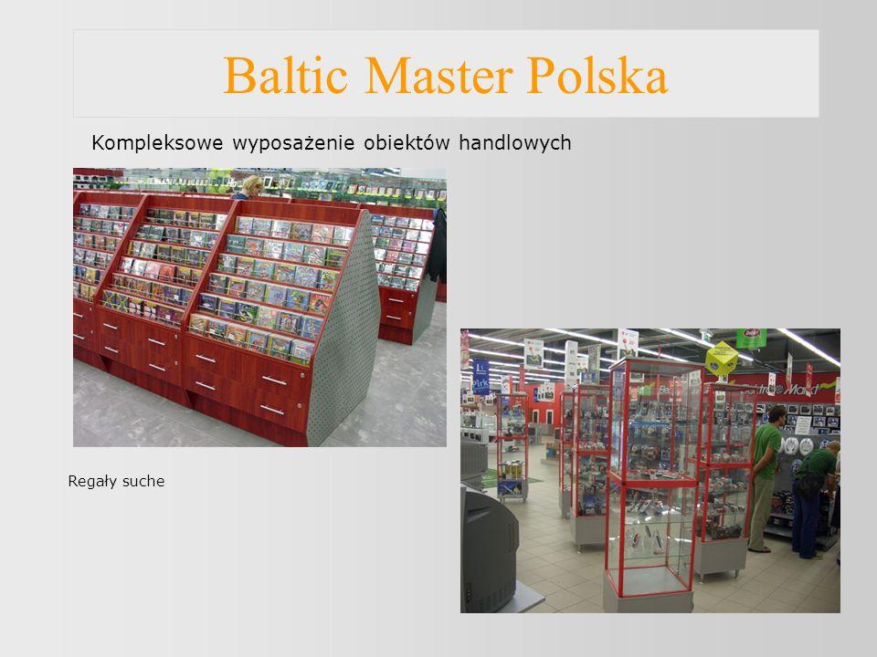 Baltic Master Polska Regały suche Kompleksowe wyposażenie obiektów handlowych