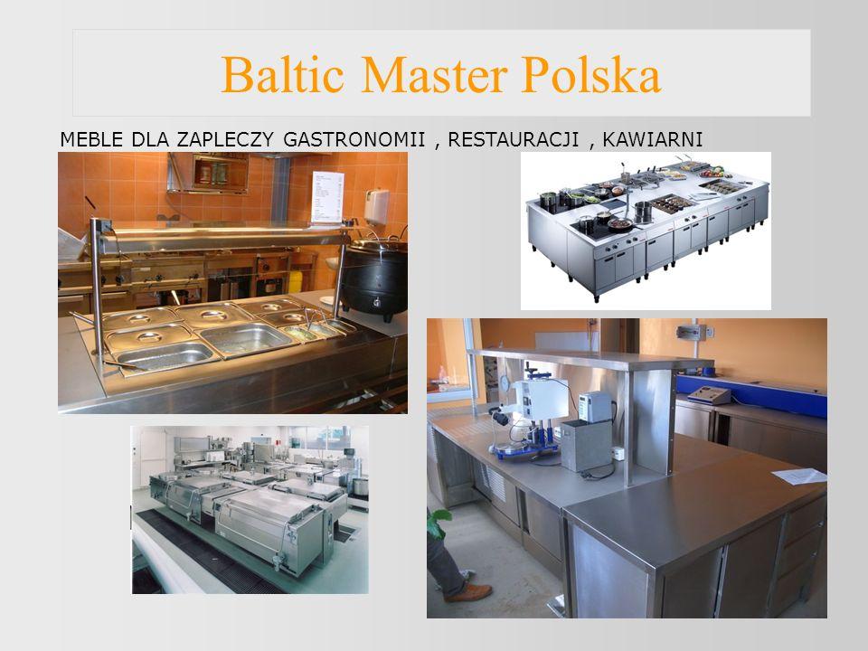 Baltic Master Polska MEBLE DLA ZAPLECZY GASTRONOMII, RESTAURACJI, KAWIARNI